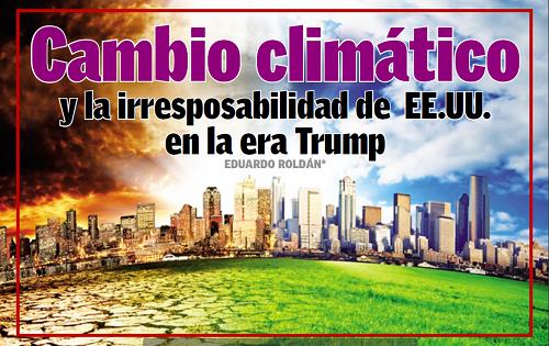 Cambio climático y la irresponsabilidad de EEUU en la era de Trump