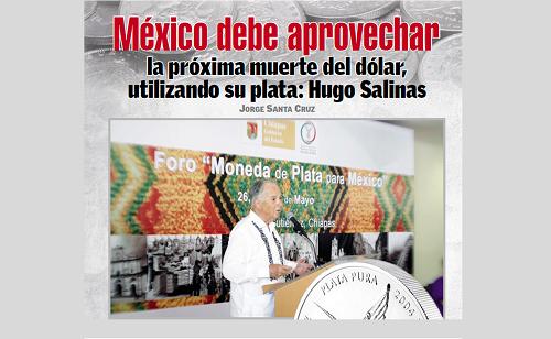 México debe aprovechar la próxima muerte del dólar, utilizando su plata: Hugo Salinas