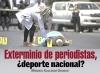 Exterminio de periodistas, ¿Deporte nacional?