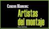 Los Cascos Blancos: Artistas del montaje