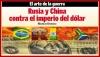 Rusia y China contra el imperio del dólar