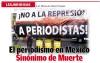 LEX JURIDICAS / El periodismo en México Sinónimo de Muerte
