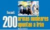 EL ARTE DE LA GUERRA Israel: 200 armas nucleares apuntan a Irán
