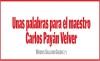 Unas palabras para el maestro Carlos Payán Velver