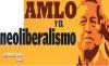 AMLO Y EL neoliberalismo