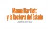 Manuel Bartlett y la Rectoría del Estado