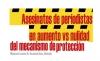 Asesinatos de periodistas en aumento vs nulidad del mecanismo de protección
