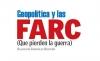 Geopolítica y las FARC (Que pierden la guerra)
