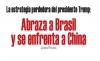 La estrategia perdedora del presidente Trump: Abraza a Brasil y se enfrenta a China