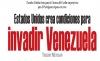 Estados Unidos crea condiciones para invadir Venezuela