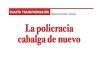 CUARTA TRANSFORMACIÓN La policracia cabalga de nuevo