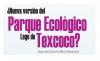 ¿Nueva versión del Parque Ecológico Lago de Texcoco?