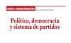 CUARTA TRANSFORMACIÓN Política, democracia y sistema de partidos