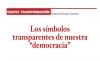"""CUARTA TRANSFORMACIÓN Los símbolos transparentes de nuestra """"democracia"""""""