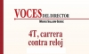 VOCES DEL DIRECTOR 4T, carrera contra reloj