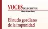 VOCES DEL DIRECTOR El nudo gordiano de la impunidad