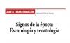 CUARTA TRANSFORMACIÓN Signos de la época: Escatología y teratología