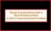 MENSAJES DE AGRADECIMIENTO ENVIADOS AL CLUB DE PERIODISTAS DE MÉXICO DE MÉXICO AL RECIBIR EL PREMIO INTERNACIONAL DE PERIODISMO.