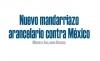 Nuevo mandarriazo arancelario contra México