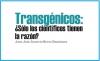 Transgénicos: ¿Sólo los científicos tienen la razón?