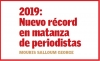 2019: Nuevo récord en matanza de periodistas