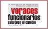 VORACES FUNCIONARIOS SABOTEAN EL CAMBIO