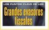 LOS PUNTOS CLAVE DE LOS Grandes evasores fiscales