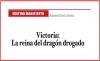 DESTINO MANIFIESTO Victoria: La reina del dragón drogado