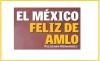 EL MÉXICO FELIZ DE AMLO