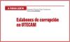 A FUEGO LENTO Eslabones de corrupción en UTECAM