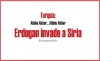 Turquía: Allahu Akbar… Allahu Akbar Erdogan invade a Siria