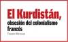 El Kurdistán, obsesión del colonialismo francés