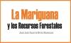 La Mariguana y los Recursos Forestales