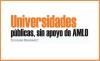 Universidades públicas, sin apoyo de AMLO