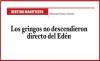 DESTINO MANIFIESTO Los gringos no descendieron directo del Edén