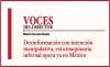 VOCES DEL DIRECTOR Desinformación con intención manipulativa, esta maquinaria infernal opera ya en México