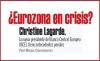 ¿Eurozona en crisis?Christine Lagarde, la nueva presidente del Banco Central Europeo (BCE), tiene antecedentes penales: