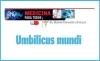 MEDICINA PARA TODOS Umbilicus mundi