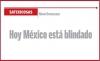 SATIRICOSAS Hoy México está blindado