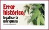 Error histórico, legalizar la mariguana