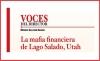 VOCES DEL DIRECTOR La mafia financiera de Lago Salado, Utah