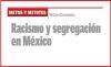 MITOS Y MITOTES Racismo y segregación en México