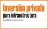 Inversión privada para infraestructura