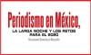 Periodismo en México, la larga noche y los retos para el 2020