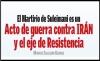 El Martirio de Suleimani es un Acto de guerra contra IRÁN y el eje de Resistencia.