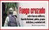 Fuego cruzado entre fuerzas militares, Guardia Nacional, policía, grupos delictivos y sociedad civil