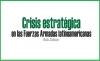 Crisis estratégica en las Fuerzas Armadas latinoamericanas
