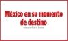 México en su momento de destino
