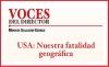 VOCES DEL DIRECTOR USA: Nuestra fatalidad geográfica