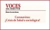 VOCES DEL DIRECTOR Coronavirus: ¿Crisis de Salud o sociológica?